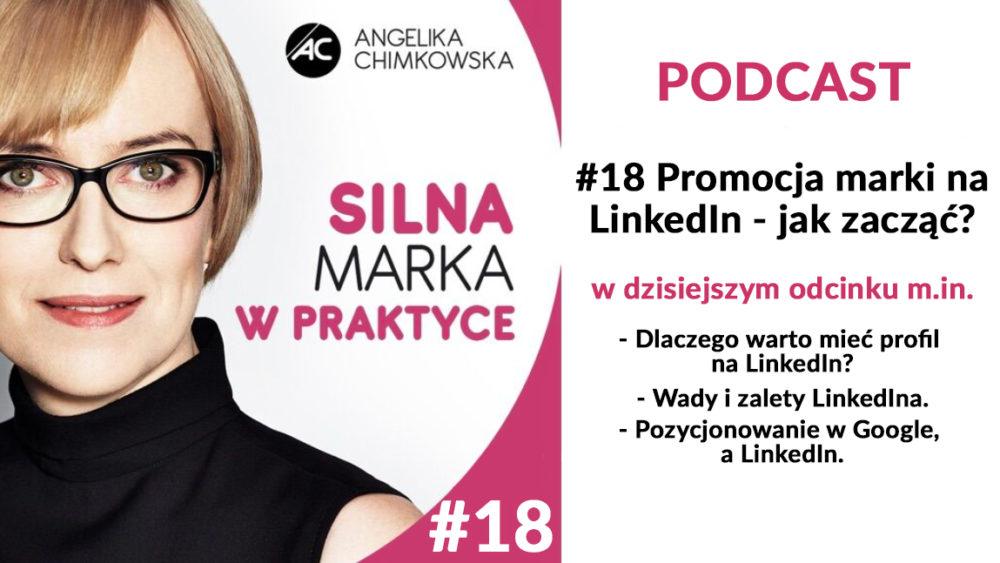 #18 podcast silna marka w praktyce promocja marki na linkedin - jak zacząć?
