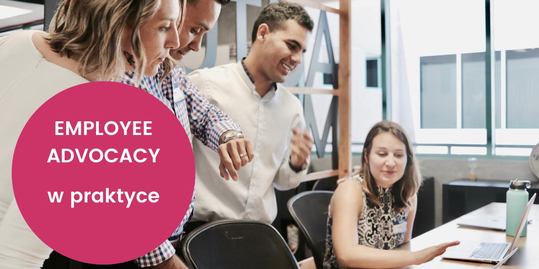 employee advocacy w praktyce
